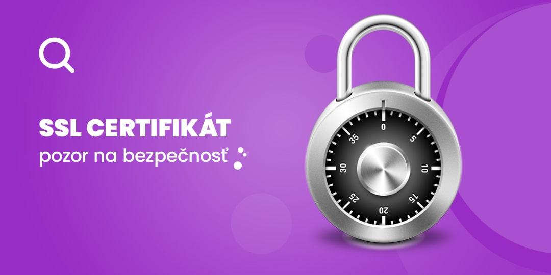 Prečo je SSL (HTTPS) certifikát dôležitý