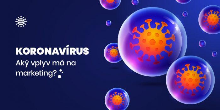 Vplyv koronavírusu na marketing pre spoločnosti